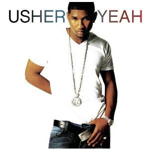 Usher – Yeah! (feat. Lil Jon & Ludacris)