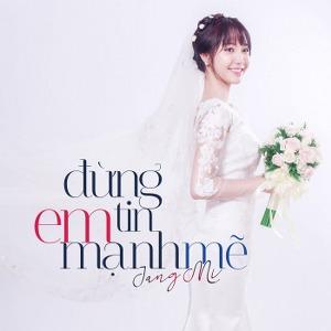 Jang Mi – Đừng Tin Em Mạnh Mẽ – iTunes AAC M4A – Single
