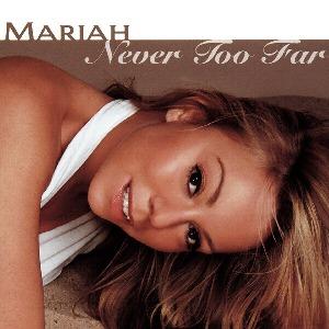 Mariah Carey – Never Too Far