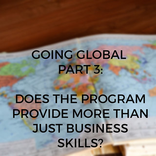 Going Global Part 3: Does the Program Provide More Than Just Business Skills?