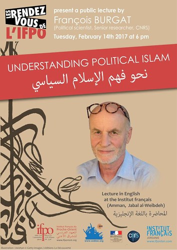 Conférence : Understanding Political Islam (Amman, February 14th 2017) | by Institut français du Proche-Orient