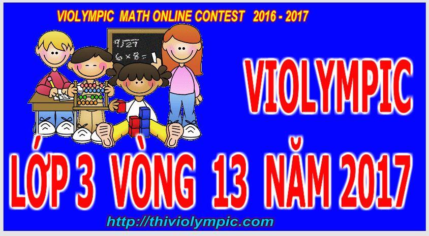 Cách làm bài Thi violympic Giải toán trên mạng Lớp 3 Vòng 13 Năm 2017