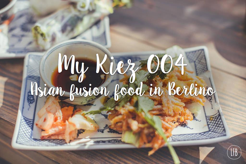 Asian fusion food in berlin - rae tashman - lovefromberlin.net