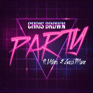 Chris Brown – Party (feat. Gucci Mane & Usher)