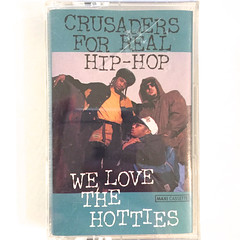 CRUSADERS FOR REAL HIP HOP:WE LOVE THE HOTTIES(JACKET A)