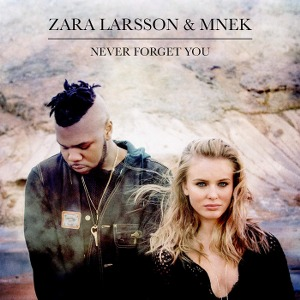 Zara Larsson & MNEK – Never Forget You