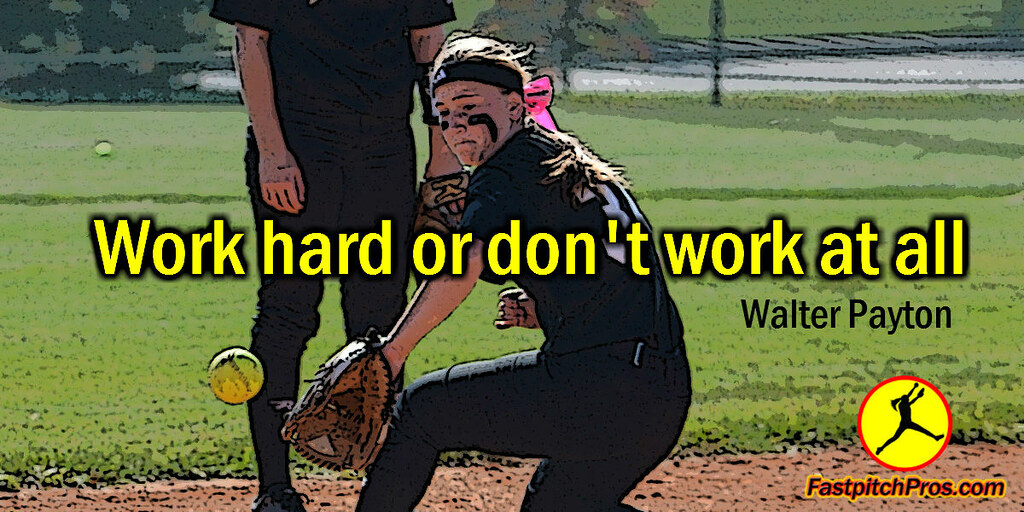 Softball Quotes | Softball Quote Work Hard Kent Reed Flickr