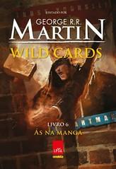3-Às na Manga - Wild Cards #6 - George R. R. Martin
