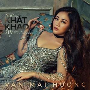 Văn Mai Hương – Những Khát Khao Ấy – iTunes AAC M4A – Single