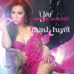 Minh Tuyết – Yêu Không Nuối Tiếc – TNCD499 – 2011 – iTunes AAC M4A – Album
