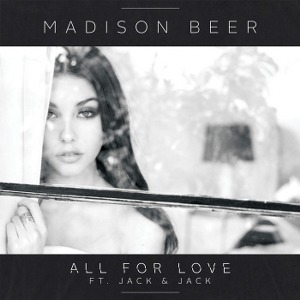 Madison Beer – All For Love (feat. Jack & Jack)