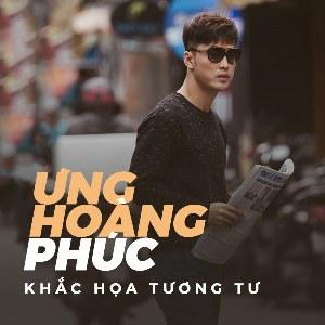 Ưng Hoàng Phúc – Khắc Họa Tương Tư – iTunes AAC M4A – Single