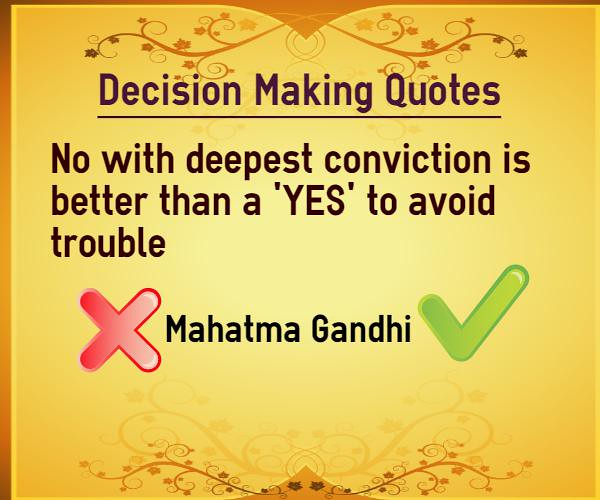 Decision making quotes no better than yes | Decision ...