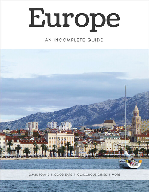 Europe: An Incomplete Guide