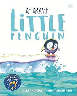 Giles Andreae and Guy Parker-Rees, Be Brave Little Penguin