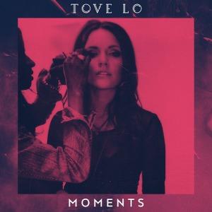 Tove Lo – Moments