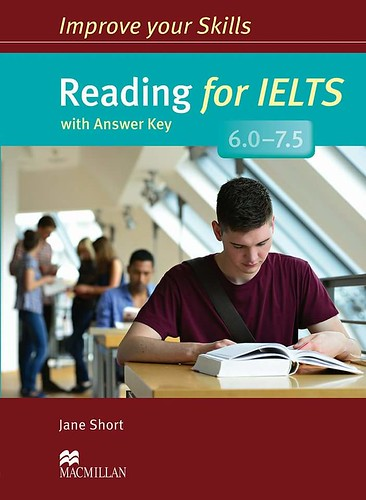 Improve your skills : Reading for Ielts 6.0 – 7.5 ( Jane Short ; Macmillan)