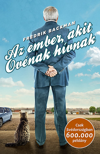 Fredrik Backman: Az ember, akit Ovénak hívnak (Animus, 2015)