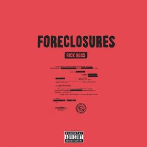 Rick Ross – Foreclosures