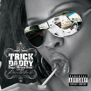 Trick Daddy – Sugar (Gimme Some) [feat. Ludacris & Cee Lo Green]