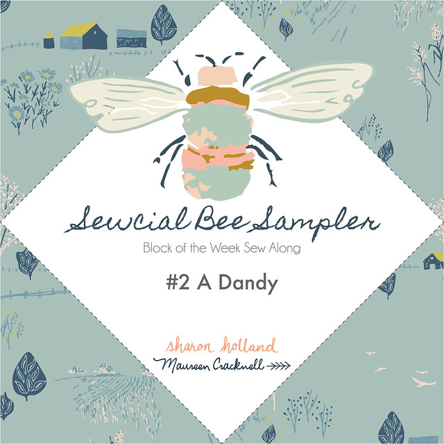 The Sewcial Bee Sampler Week No. 2: A Dandy