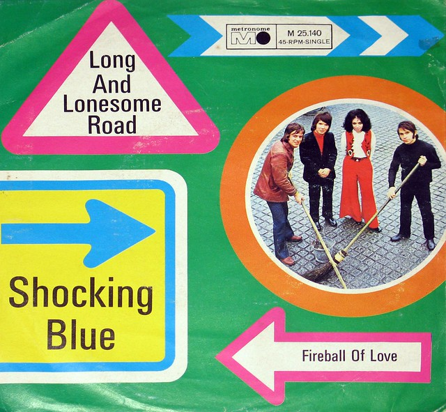 Shocking Blue Long and Lonesome Road b/w Fireball of love