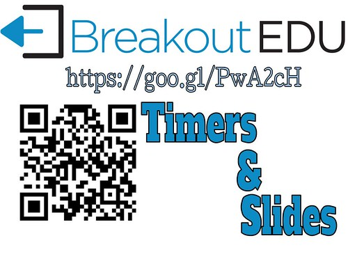 Breakout EDU Timers and Slides QR | by Mr.ChrisAtkinson