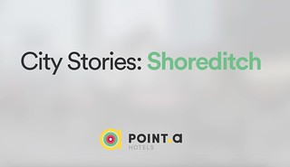 City Stories: Exploring Shoreditch with Point A Hotels