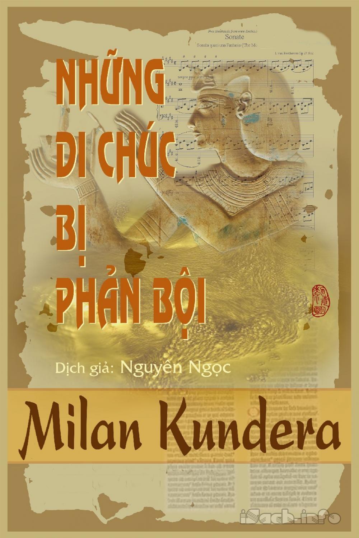 Những Di Chúc Bị Phản Bội - Milan Kundera