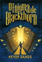 4-O Enigma de Balckthorn - Christopher Rowe #1 - Kevin Sands