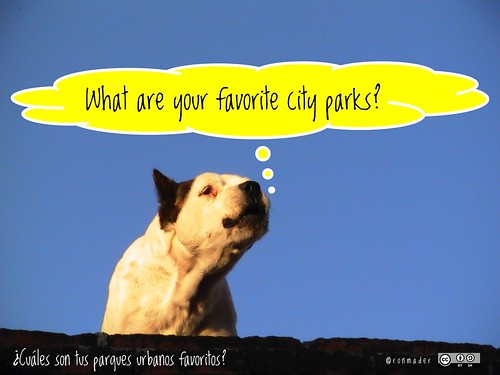 What are your favorite city parks? = ¿Cuáles son tus parques urbanos favoritos? #RoofDog