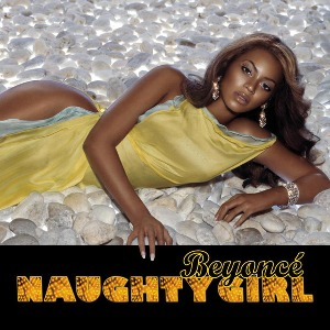 Beyoncé – Naughty Girl