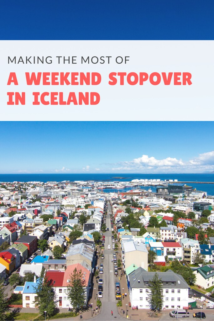 How to make the most of a weekend stopover in Iceland