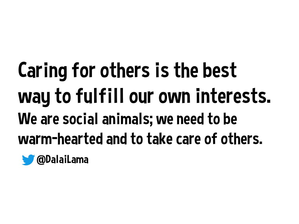 Quotes About Caring For Others Caring For Others Is The Best Way To Fulfill Our Own Inter…  Flickr