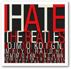 I Hate the Beatles | by Phil Rose