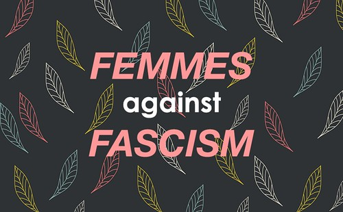 Femmes Against Fascism - Leaves | by femmefraiche