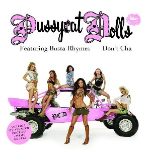 The Pussycat Dolls – Don't Cha (feat. Busta Rhymes)