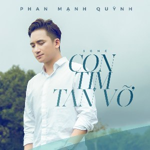 Phan Mạnh Quỳnh – Con Tim Tan Vỡ – iTunes AAC M4A – Single