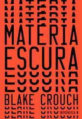 3-Matéria Escura - Blake Crouch