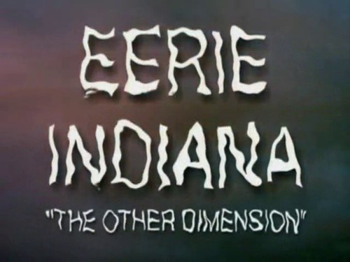 Eerie Indiana - The Other Dimension - Poster 1