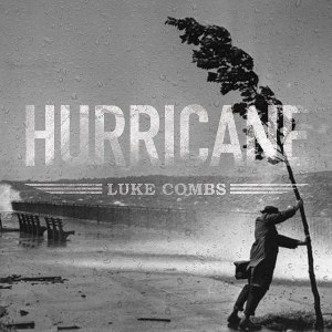Luke Combs – Hurricane