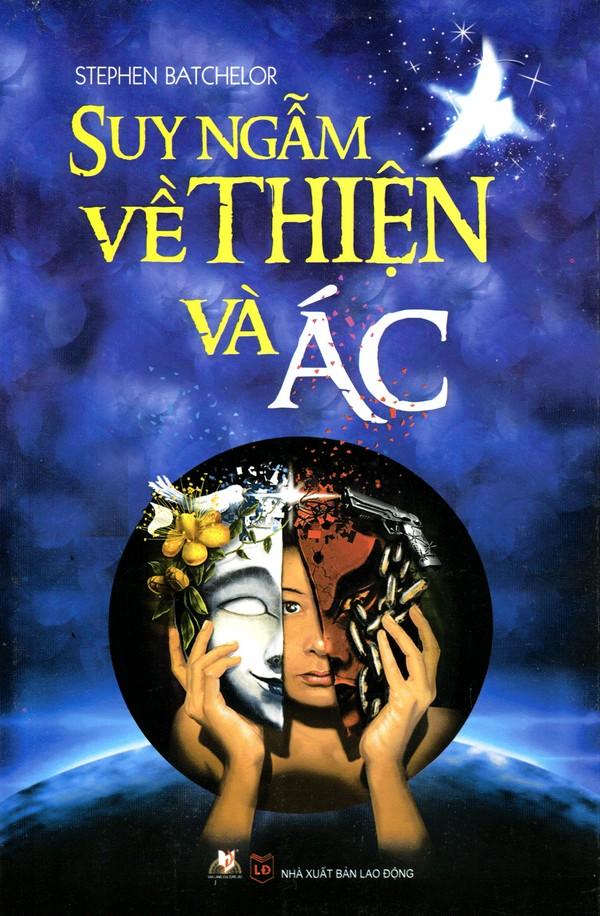 Suy Ngẫm Về Thiện và Ác - Stephen Batchelor