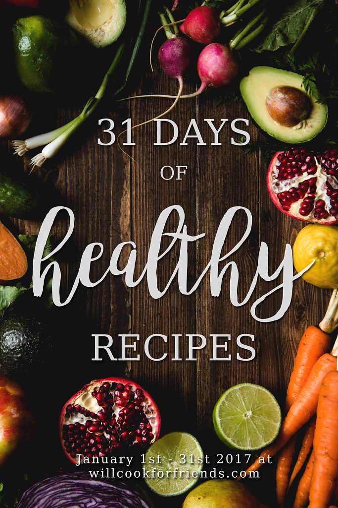 31 Days Of Healthy Recipes at willcookforfriends.com