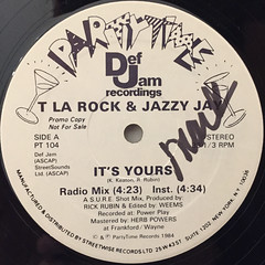 T LA ROCK & JAZZY JAY:IT'S YOURS(LABEL SIDE-A)