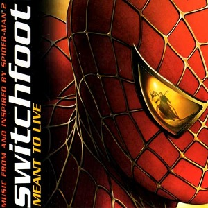 "Switchfoot – Meant to Live (from ""Spider-Man 2"")"