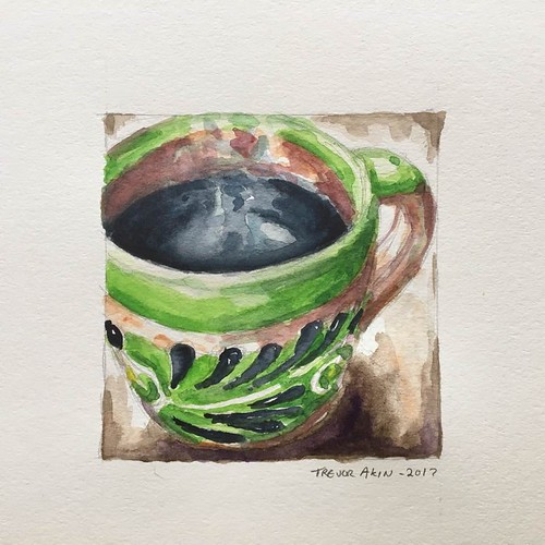 A Mexican Talavera coffee mug my daughter recently gave me. Make art, not walls. Watercolor sketch