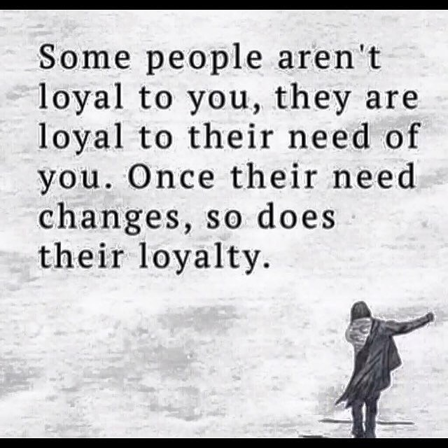 Some People Are Not Loyal To You They Are Loyal To Their Flickr