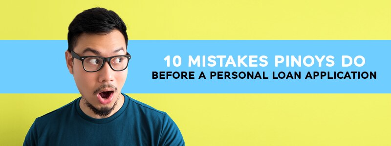 10 Mistakes Pinoys do before a personal loan application_Masthead