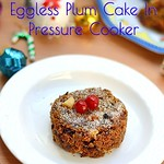 Eggless Plum cake in pressure cooker
