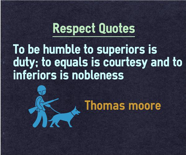 Respect Quotes Respect Inferiors Is Nobleness